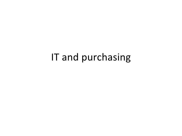 IT and purchasing