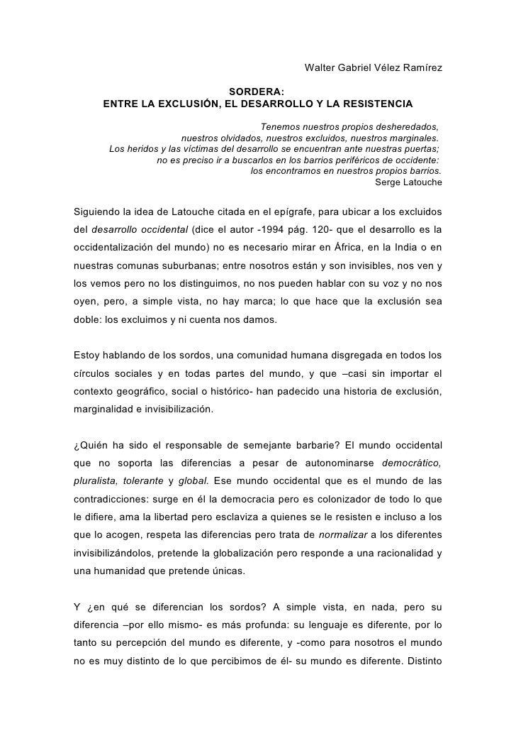 Walter Gabriel Vélez Ramírez                             SORDERA:       ENTRE LA EXCLUSIÓN, EL DESARROLLO Y LA RESISTENCIA...