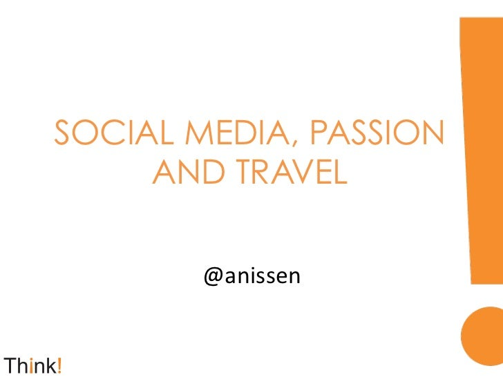 SOCIAL MEDIA, PASSION     AND TRAVEL       @anissen