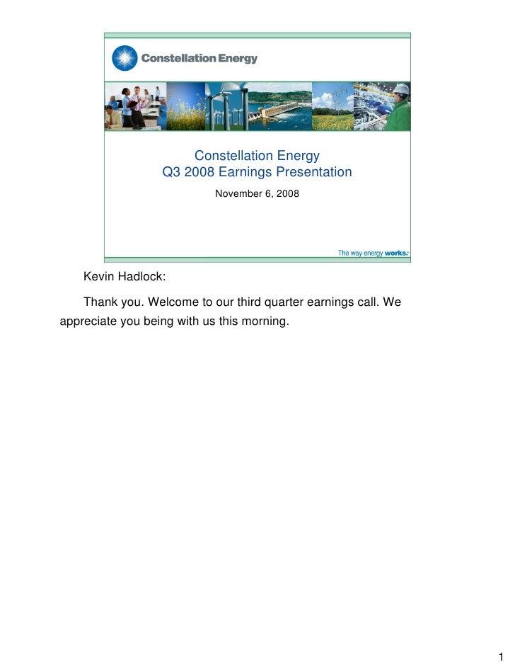 Constellation Energy                   Q3 2008 Earnings Presentation                             November 6, 2008         ...