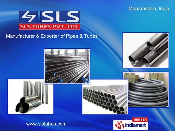 Maharashtra, India  Manufacturer & Exporter of Pipes & Tubes