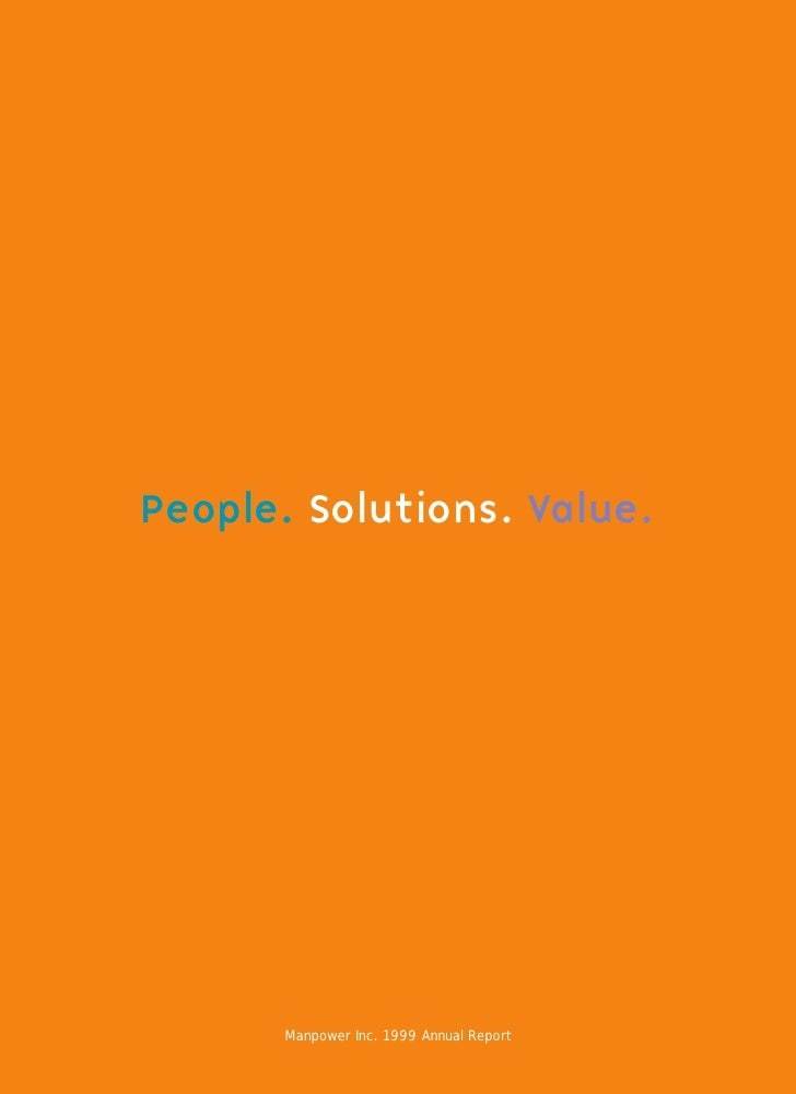 People. Solutions. Value.            Manpower Inc. 1999 Annual Report