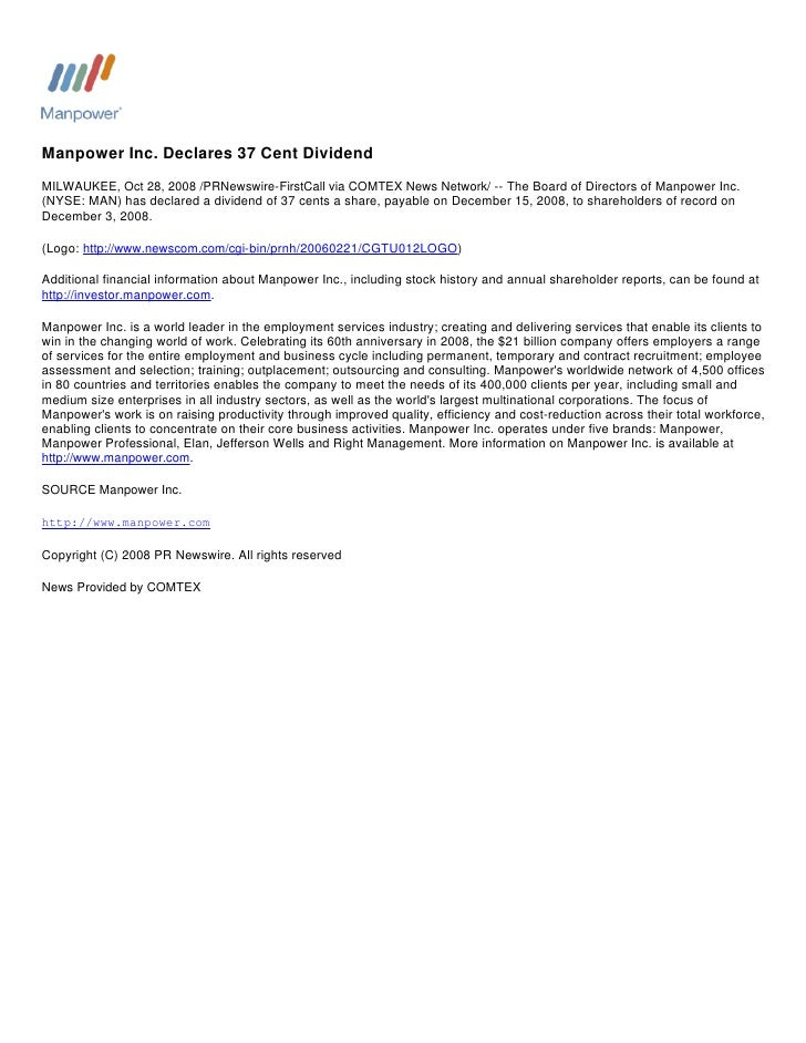 Manpower Inc. Declares 37 Cent Dividend MILWAUKEE, Oct 28, 2008 /PRNewswire-FirstCall via COMTEX News Network/ -- The Boar...