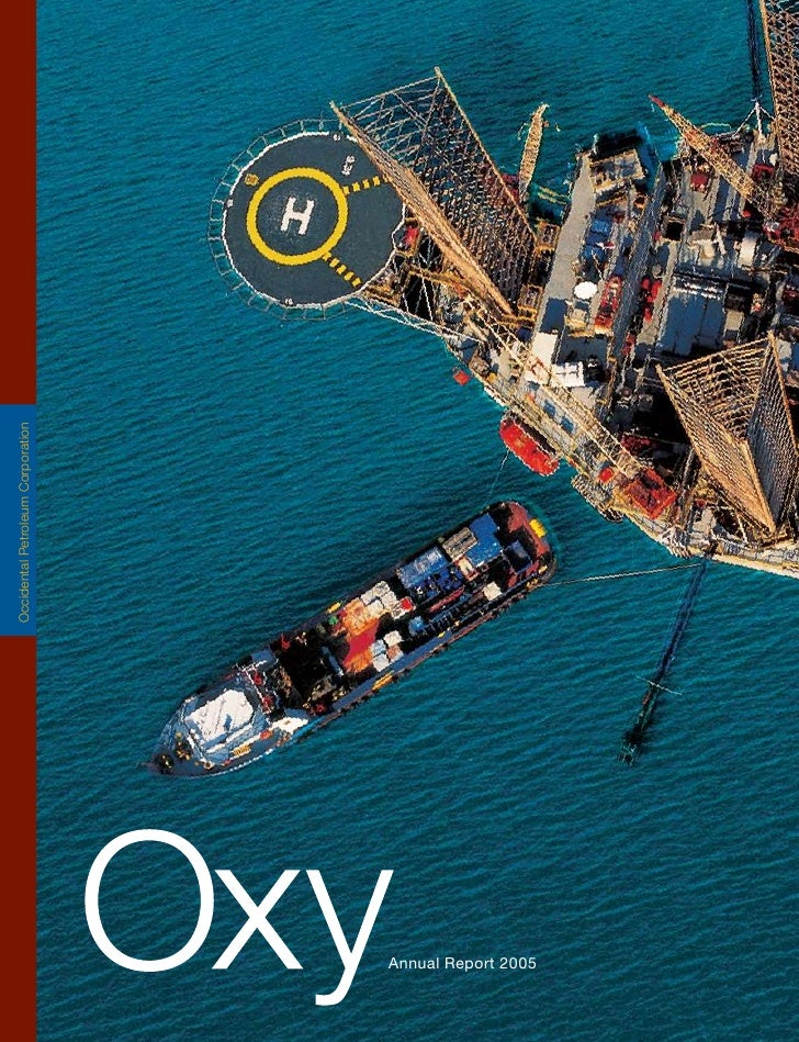 Occidental Petroleum Corporation                      Occidental Petroleum Corporation     Annual Report 2005