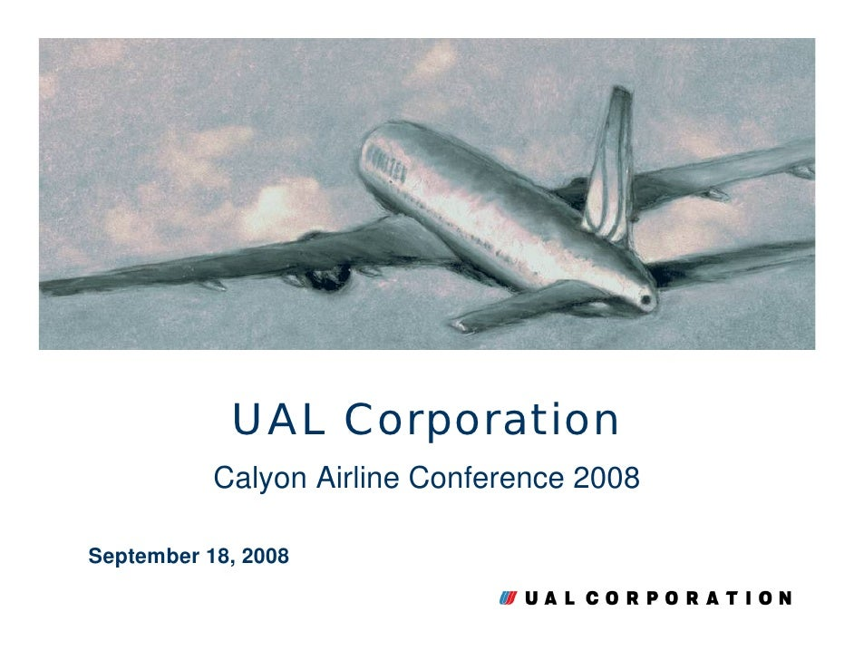 UAL Corporation            Calyon Airline Conference 2008  September 18, 2008