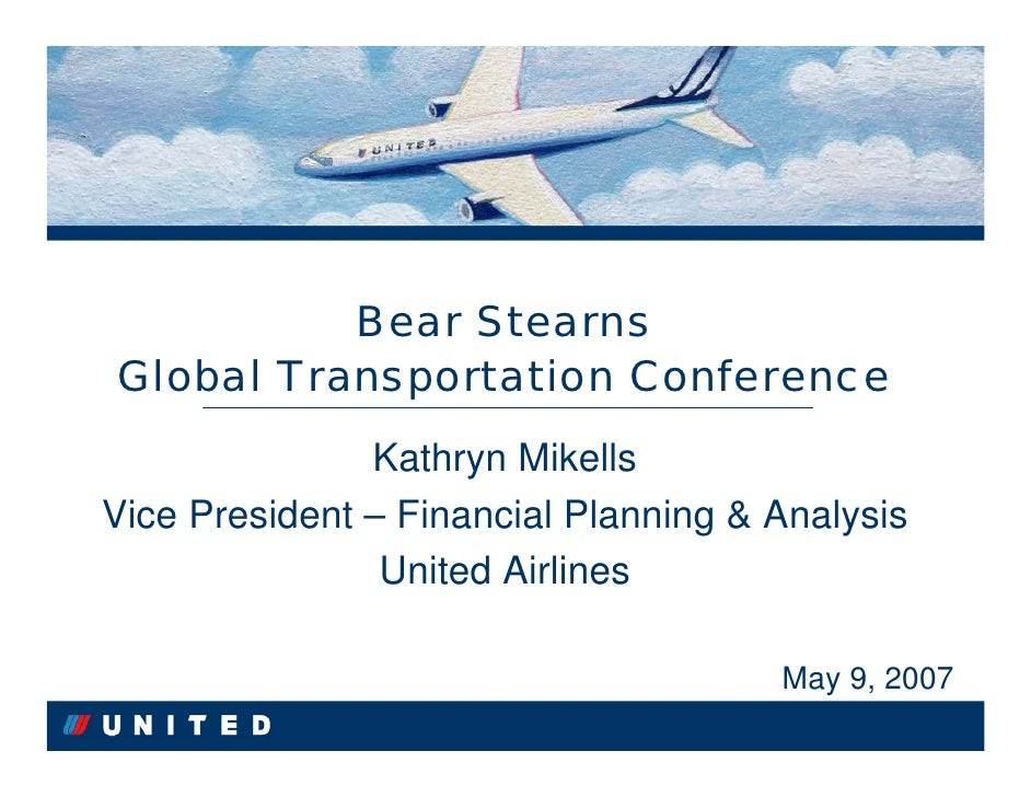 Bear Stearns Global Transportation Conference                Kathryn Mikells                 Kathryn Mikells Vice Presiden...