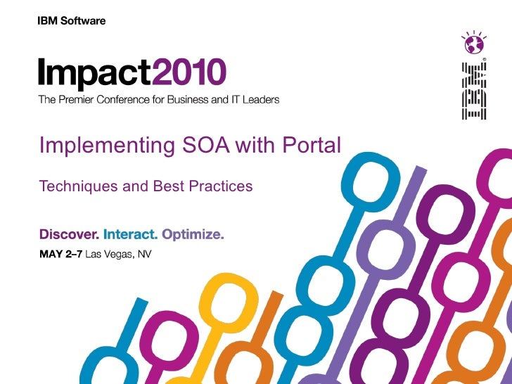 Implementing SOA with Portal, an IBM Impact 2010 Presentation