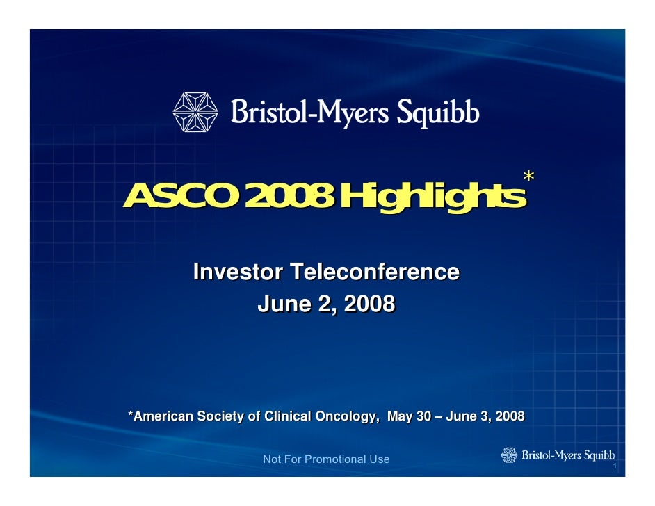 ASCO 2008 Highlights                                        *            Investor Teleconference                June 2, 20...