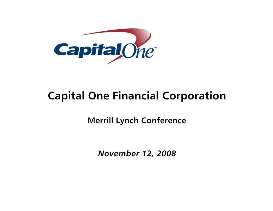 Capital One Financial Corporation         Merrill Lynch Conference             November 12, 2008