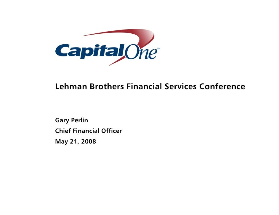 capital oneLehman Brothers Eleventh Annual Lehman Financial Services Conference Presentation