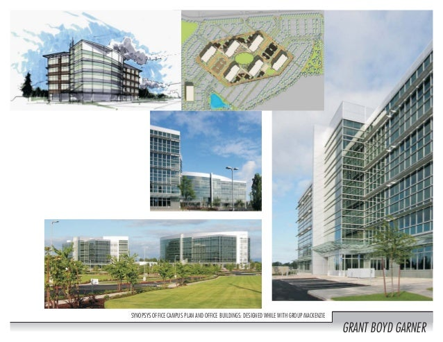 SYNOPSYS OFFICE CAMPUS PLAN AND OFFICE BUILDINGS: DESIGNED WHILE WITH GROUP MACKENZIE GRANT BOYD GARNER