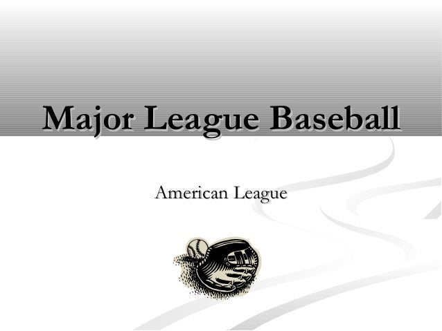 Major League BaseballMajor League Baseball American LeagueAmerican League