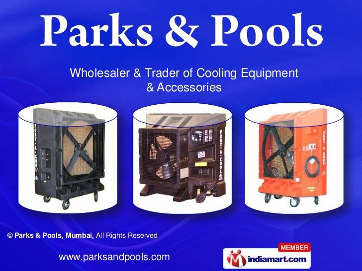 Wholesaler & Trader of Cooling Equipment                               & Accessories© Parks & Pools, Mumbai, All Rights Re...