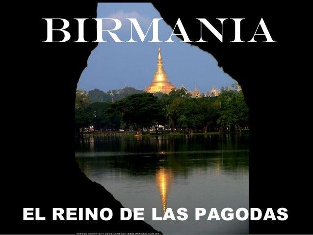BIRMANIA EL REINO DE LAS PAGODAS