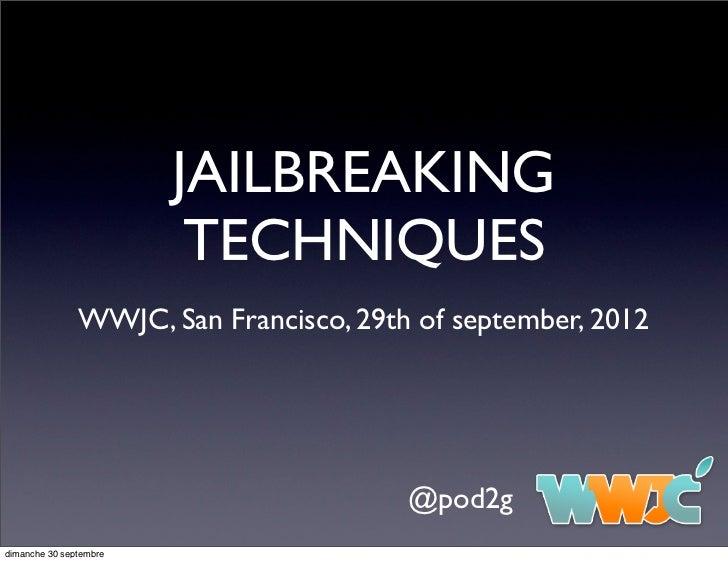 108484130 pod2g-jailbreak-techniques-wwjc-2012