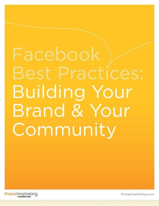Facebook Best Practices: Building Your Brand & Your Community threadmarketing.com