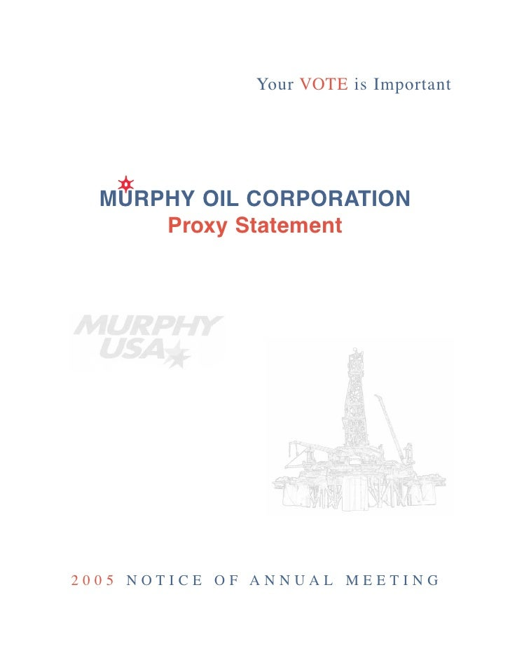 Your VOTE is Important       MURPHY OIL CORPORATION       Proxy Statement     2005 NOTICE OF ANNUAL MEETING