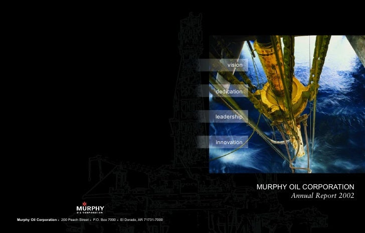 vision    dedication    leadership    innovation                  MURPHY OIL CORPORATION                     Annual Report...