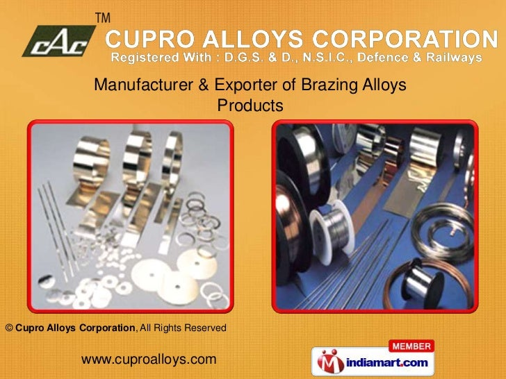 Manufacturer & Exporter of Brazing Alloys                                 Products© Cupro Alloys Corporation, All Rights R...