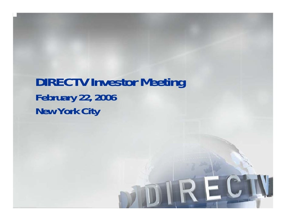 direc tv group Feb 22, 2006 	Analyst Meeting