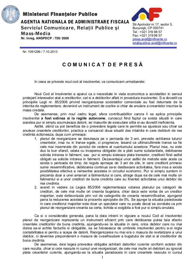 1 Nr. 1091296 / 7.10.2013 C O M U N I C A T D E P R E S Ă In ceea ce priveste noul cod al insolventei, va comunicam urmato...