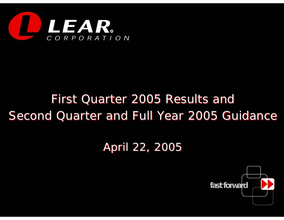 R           First Quarter 2005 Results and Second Quarter and Full Year 2005 Guidance                April 22, 2005       ...