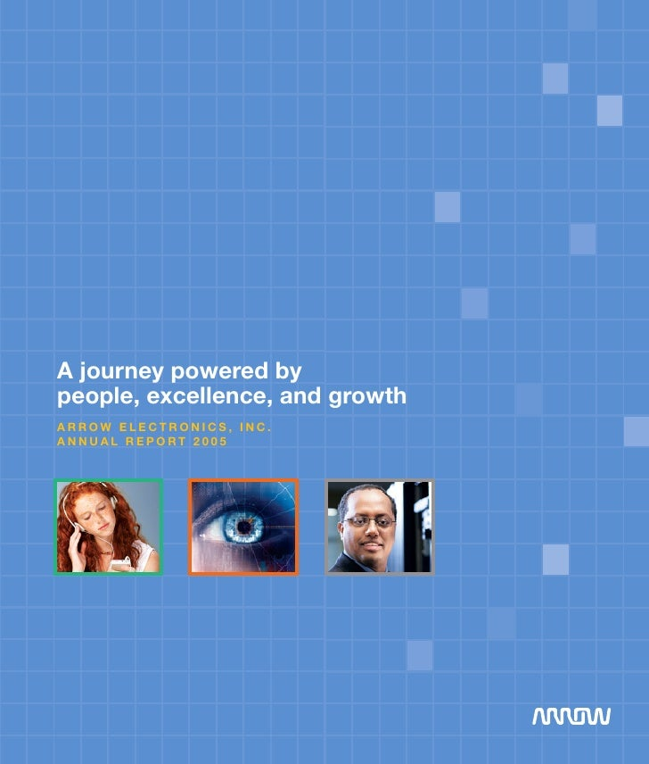A journey powered by people, excellence, and growth Arrow eleCTroniCs, inC. AnnuAl reporT 2005                            ...