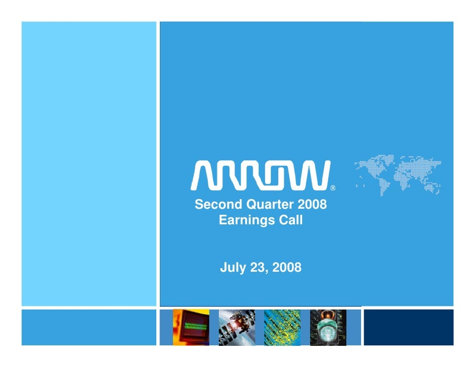 Arrow Electronics Second Quarter 2008 Earnings Call Presentation