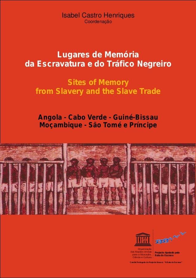 Angola - Cabo Verde - Guiné-BissauMoçambique - São Tomé e PríncipeLugares de Memóriada Escravatura e do Tráfico NegreiroSi...
