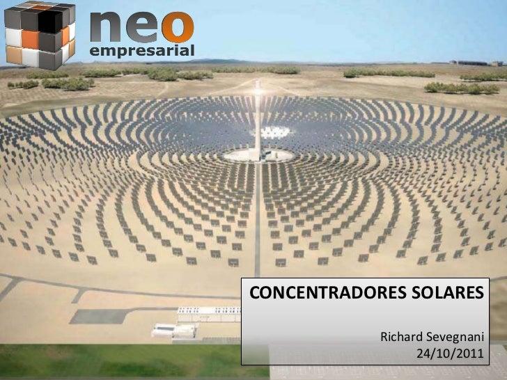 CONCENTRADORES SOLARES            Richard Sevegnani                  24/10/2011