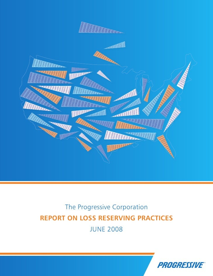 The Progressive Corporation REPORT ON LOSS RESERVING PRACTICES               JUNE 2008