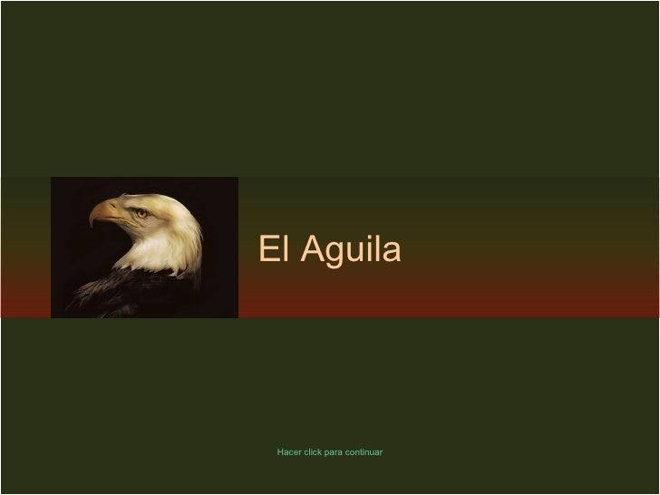 Hacer click para continuar El Aguila