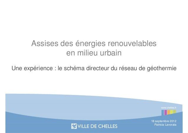 Assises des énergies renouvelables                en milieu urbainUne expérience : le schéma directeur du réseau de géothe...