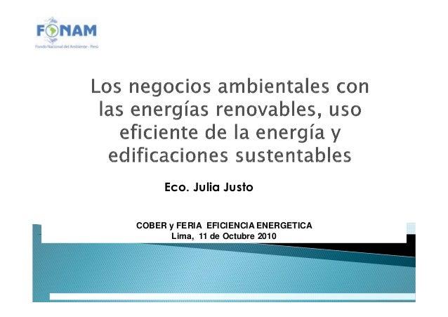 Eco. Julia Justo COBER y FERIA EFICIENCIA ENERGETICA Lima, 11 de Octubre 2010