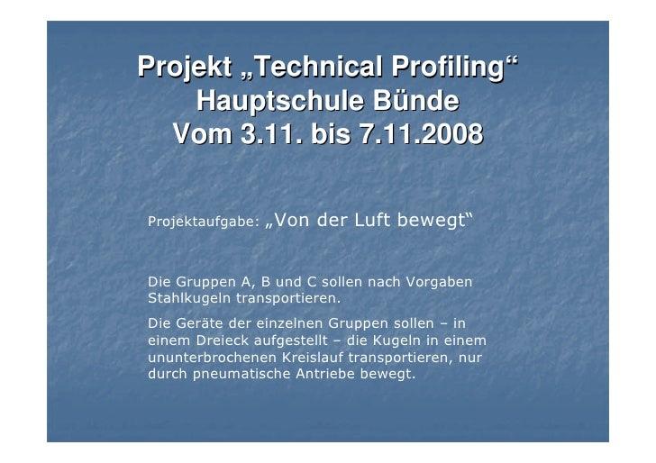 """Projekt """"Technical Profiling""""     Hauptschule Bünde   Vom 3.11. bis 7.11.2008  Projektaufgabe:   """"Von der Luft bewegt""""   D..."""