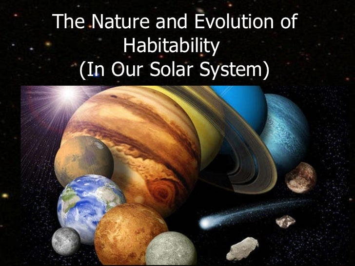 The Nature and Evolution of Habitability  (In Our Solar System)