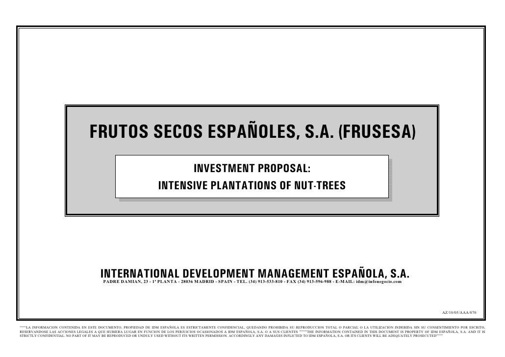 FRUTOS SECOS ESPAÑOLES, S.A. (FRUSESA)                                                                         INVESTMENT ...
