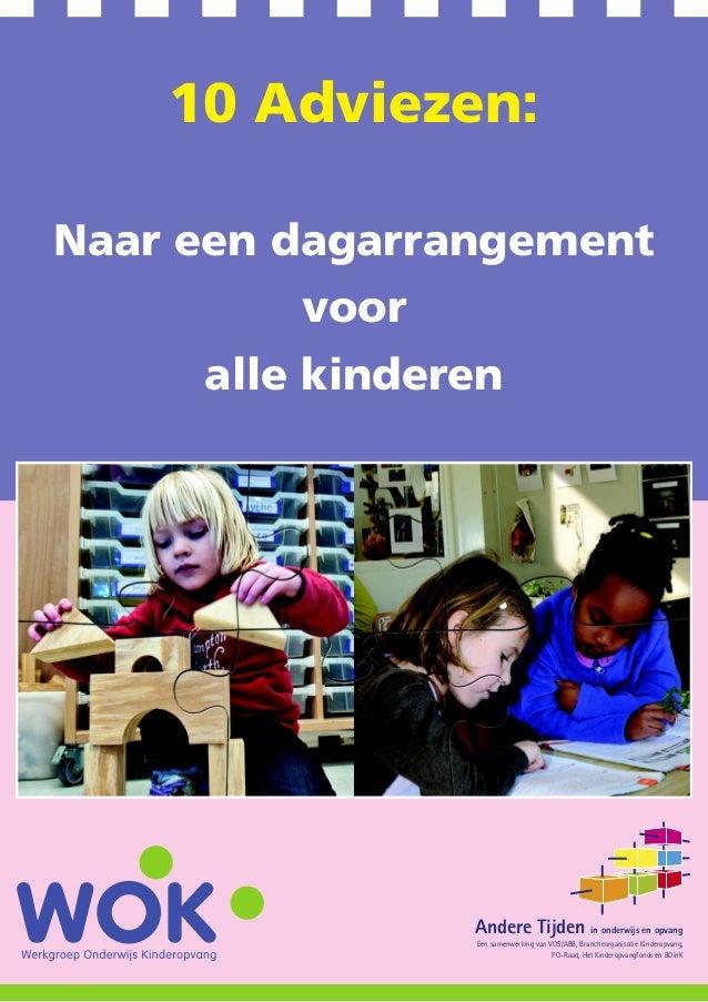 10 Adviezen:Naar een dagarrangement         voor     alle kinderen                Andere Tijden in onderwijs en opvang    ...
