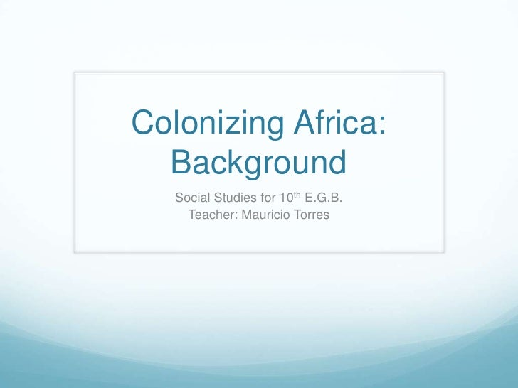 10 African Colonization: Background
