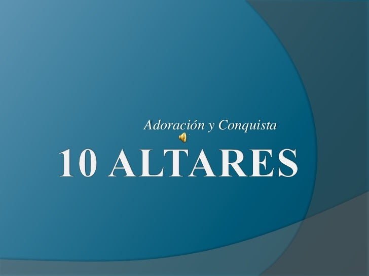 Adoración y Conquista<br />10ALTARES<br />
