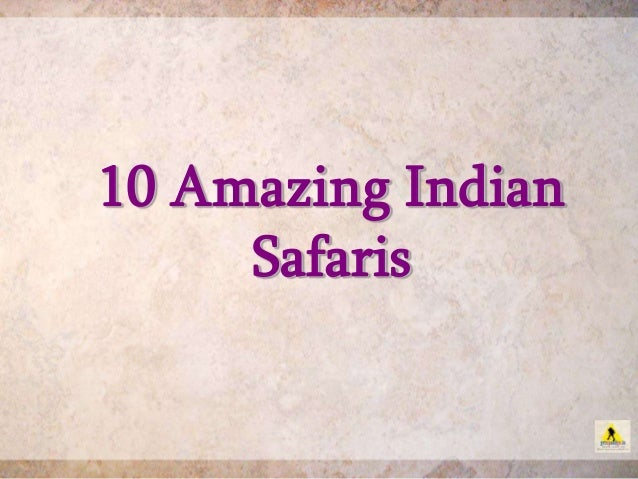 10 Amazing Indian Safaris