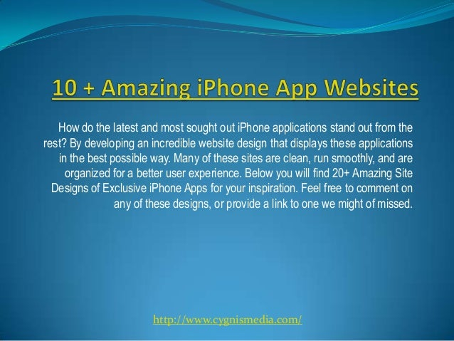 How do the latest and most sought out iPhone applications stand out from therest? By developing an incredible website desi...