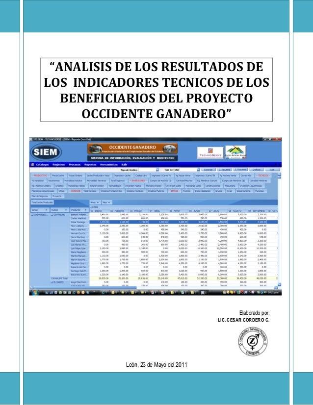 """""""ANALISIS DE LOS RESULTADOS DE LOS INDICADORES TECNICOS DE LOS BENEFICIARIOS DEL PROYECTO OCCIDENTE GANADERO"""" Elaborado po..."""