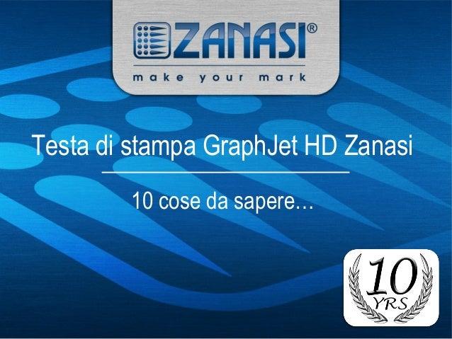 Testa di stampa GraphJet HD Zanasi 10 cose da sapere…
