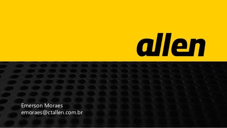 Emerson Moraesemoraes@ctallen.com.br