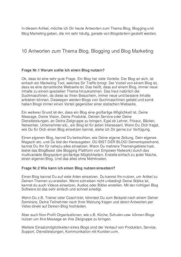 In diesem Artikel, möchte ich Dir heute Antworten zum Thema Blog, Blogging und Blog Marketing geben, die mir sehr häufig, ...