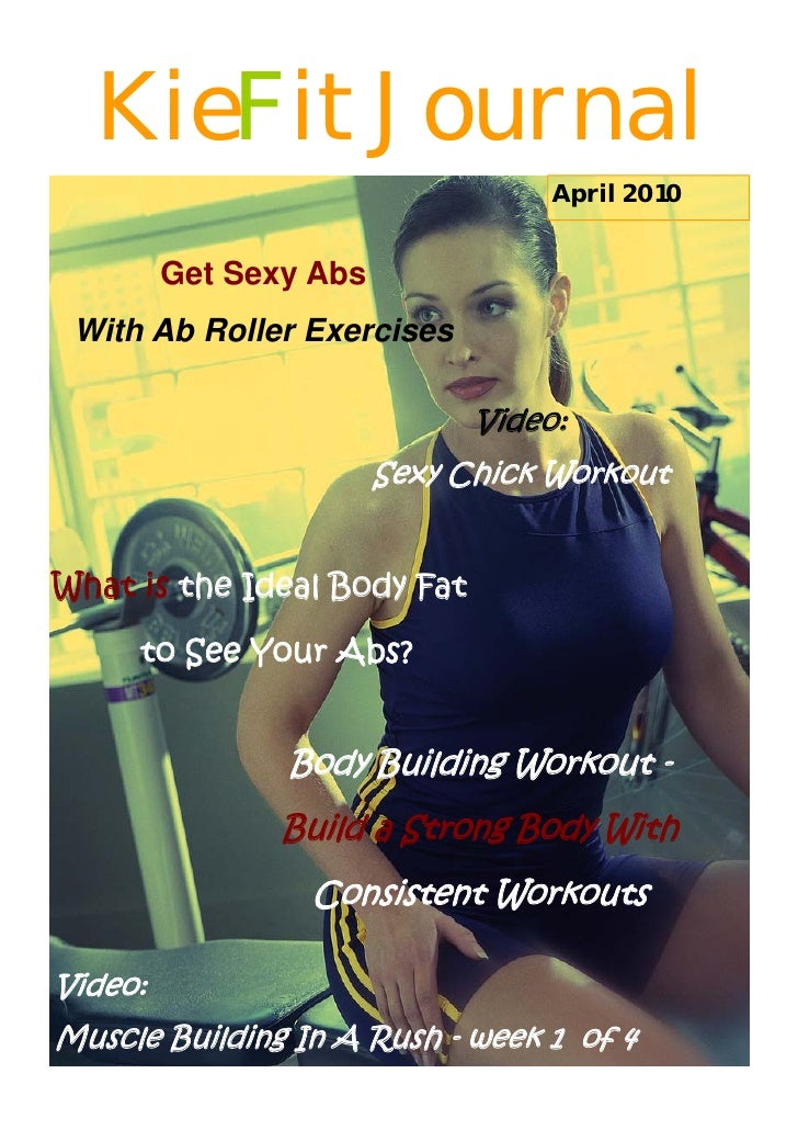 KieFit Journal                                    April 2010            Get Sexy Abs  With Ab Roller Exercises            ...
