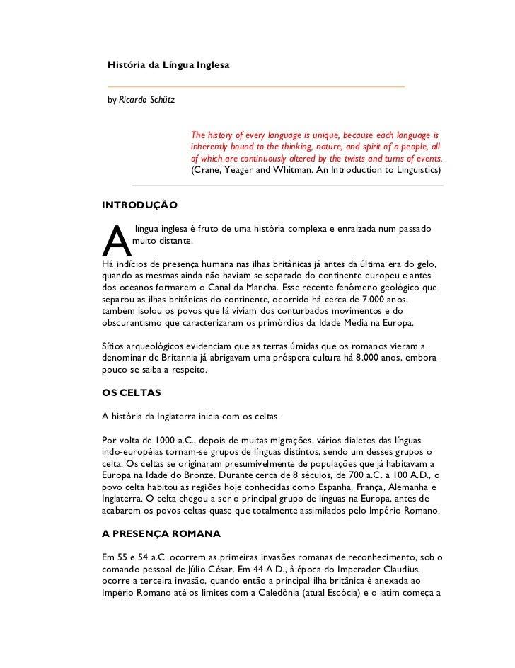 História da Língua Inglesa by Ricardo Schütz                      The history of every language is unique, because each la...