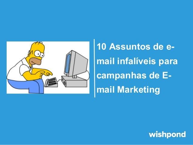 10 Assuntos de email infalíveis para campanhas de Email Marketing