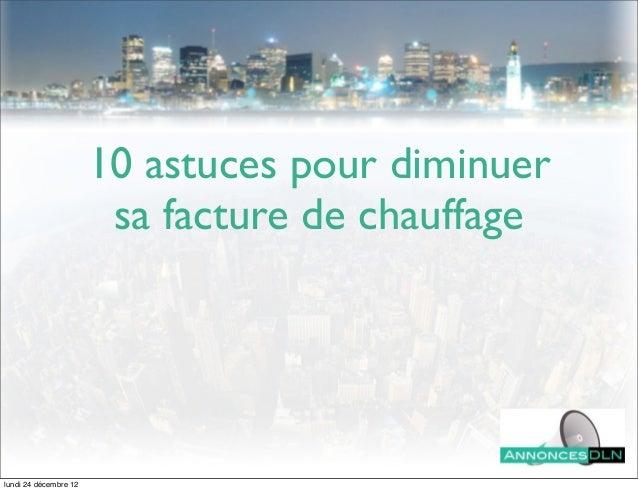 10 astuces pour diminuer                        sa facture de chauffagelundi 24 décembre 12